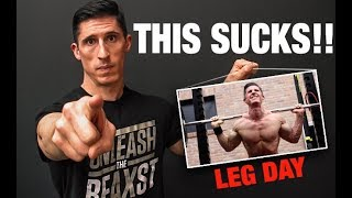 WHY YOU HATE LEG DAY!!