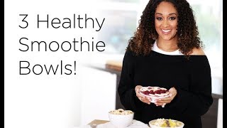 Tia Mowry's 3 Healthy Smoothie Bowl Recipes | Quick Fix