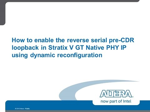 Enabling reverse serial pre-CDR loopback in Stratix V GT Native PHY IP using dynamic reconfiguration