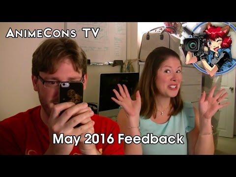 AnimeCons TV - May 2016 Feedback