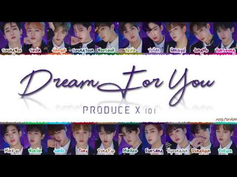 PRODUCE X 101 - 'DREAM FOR YOU' ( 꿈을 꾼다) Lyrics [Color Coded_Han_Rom_Eng]