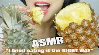 "ASMR ""I tried"" EATING PINEAPPLE the right way *HACK (EATING SOUNDS) 