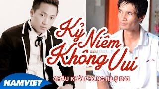 Kỷ Niệm Không Vui - Châu Khải Phong [MV HD OFFICIAL]