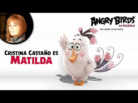 ANGRY BIRDS LA PELÍCULA. Cristina Castaño presenta a Matilda