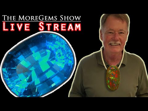 The MoreGems Gem Show LIVE |  Uncommon Gemstones! 5/6/2020