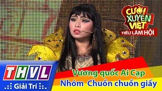THVL | Cười xuyên Việt - Tiếu lâm hội | Tập 3: Vương quốc Ai Cạp - Nhóm Chuồn chuồn giấy