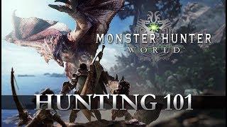 Monster Hunter: World - Hunting 101