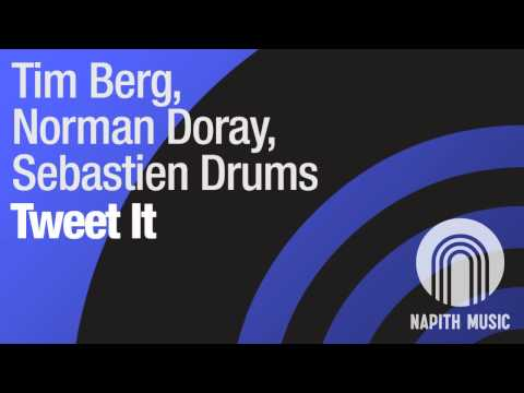Tim Berg, Norman Doray, Sebastien Drums - Tweet It