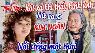 Xót xa khi thấy hình ảnh nữ ca sĩ Kim Ngân nổi tiếng một thời - No. 117
