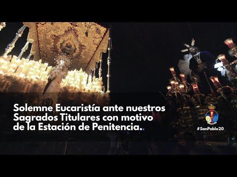 Santa Misa Lunes Santo - Hermandad de San Pablo -
