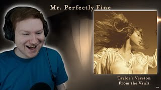 Taylor Swift - Mr. Perfectly Fine (Taylor's Version) (From The Vault) REACTION!!!