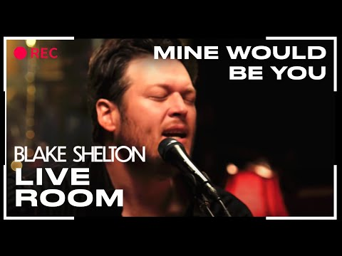 Blake Shelton - Mine Would Be You (live)