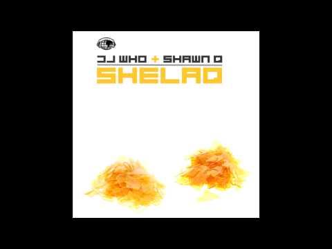 Dj Who + Shawn Q - Shelaq (Original Mix)