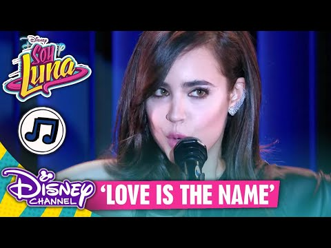 SOY LUNA - Sofia Carson 🎵 Love is the Name 🎵 | Disney Channel Songs