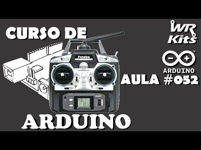 CONTROLANDO ARDUINO COM RÁDIO DE AEROMODELO | Curso de Arduino #052
