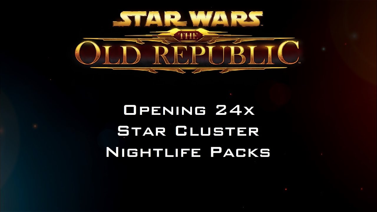 Star Wars: The Old Republic - Opening 24x Star Cluster Nightlife Packs - YouTube