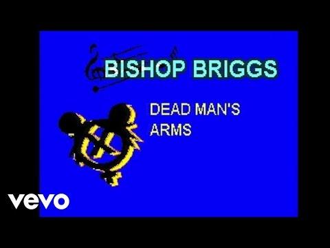 Bishop Briggs - Dead Man's Arms (Lyric Video)