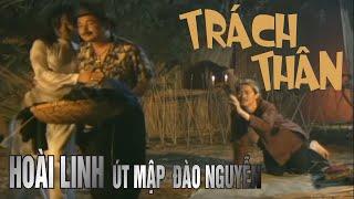Trách Thân - Hoài Linh, Út Map, Đào Nguyễn - Vân Sơn Nụ Cười Và Âm Nhạc 3 | Vân Sơn 3