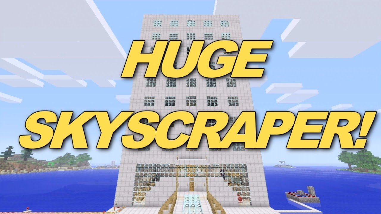HUGE Skyscraper in Minecraft Xbox 360 + Awesome House ...