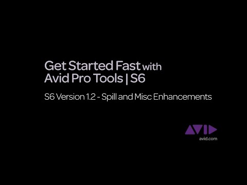 11. Get Started Fast with Avid Pro Tools | S6  -  v1.2 Spill Zones and Misc Enhancements