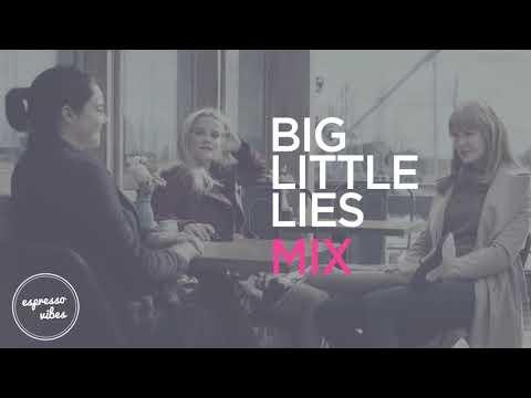 Big Little Lies - Playlist   All The Best Songs