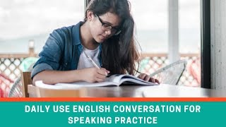 Daily Use English Conversation for Speaking Practice ● Learn English Via Listening