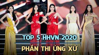 Nhìn lại phần thi ứng xử của TOP 5 HOA HẬU VIỆT NAM 2020