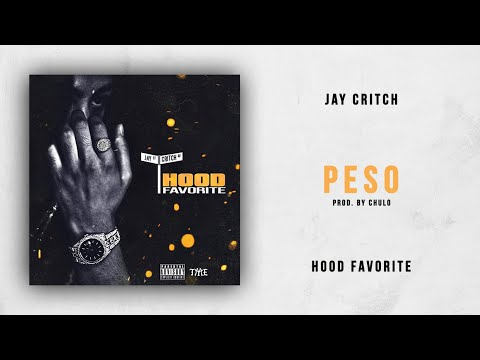 Jay Critch - Peso (Hood Favorite)