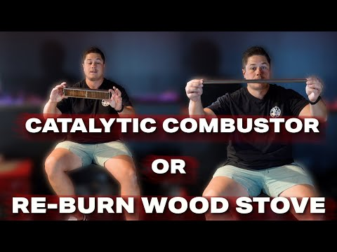 Catalytic Vs Non-Catalytic Wood Stoves