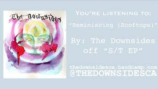 "The Downsides ""Reminiscing (Rooftops)"""