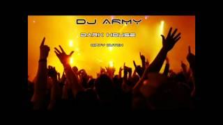 Dj Army - Dark House (Dirty-Dutch)