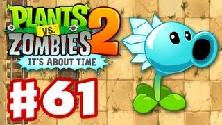 Plants vs. Zombies 2: It's About Time - Gameplay Walkthrough Part 61 - Snow Pea (iOS)