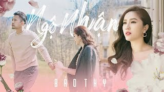 NGỘ NHẬN - BẢO THY | OFFICIAL MUSIC VIDEO 4k