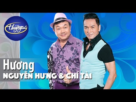 Hương | Nguyễn Hưng | Chí Tài