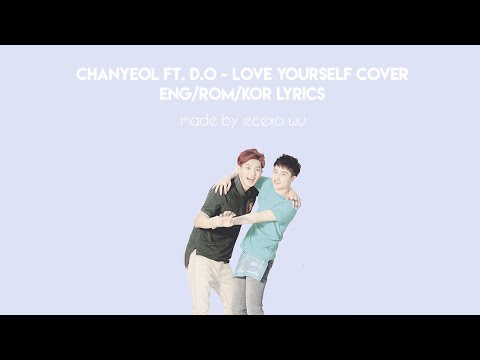 Chanyeol x D.O (EXO) - Love Yourself Cover // Long Version