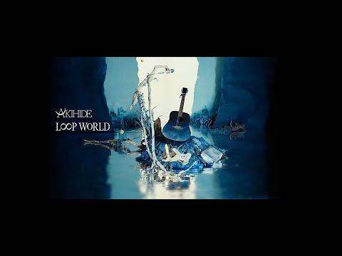 AKIHIDE「LOOP WORLD」Promotion Movie