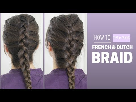 How To French & Dutch Braid Your Own Hair