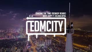 White Duppy ft. Belinda Myra - Chasing the Time (Remady Remix)