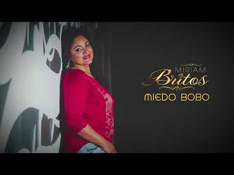Miriam Britos - Miedo Bobo