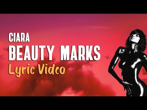 Ciara - Beauty Marks (Lyrics)