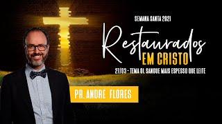 27/03/21 - RESTAURADOS EM CRISTO | 1º DIA