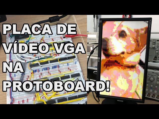 INCRÍVEL! CONSTRUÍMOS UMA PLACA DE VÍDEO VGA!