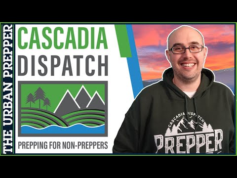 CASCADIA DISPATCH: Prepping for Non-Preppers
