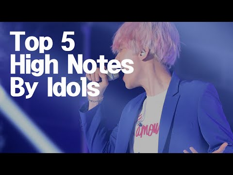 Top 5 High Notes By K-Pop Stars - Part1 [BEST K CHOICE]