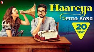 Haareya – Arijit Singh – Meri Pyaari Bindu