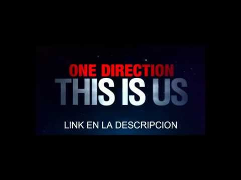ONE DIRECTION-THIS IS US PELICULA COMPLETA EN ESPAÑOL