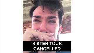 JAMES CHARLES UPDATE! SISTER TOUR CANCELLED!
