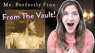 Taylor Swift - Mr. Perfectly Fine (From The Vault) REACTION