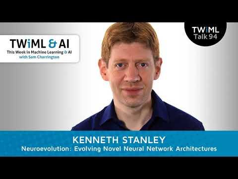 Kenneth Stanley Interview - Neuroevolution: Evolving Novel Neural Network Architectures