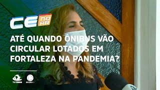 POLÊMICA: Até quando ônibus vão circular lotados em Fortaleza na pandemia?